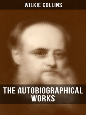 cover image of The Autobiographical Works of Wilkie Collins