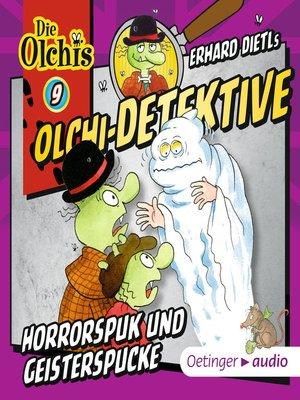 cover image of Olchi-Detektive 9. Horrorspuk und Geisterspucke