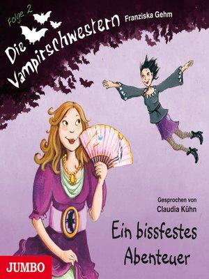 cover image of Die Vampirschwestern. Ein bissfestes Abenteuer
