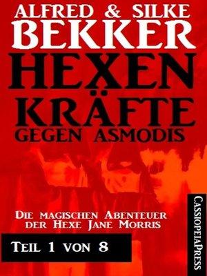 cover image of Jane Morris--Hexenkräfte gegen Asmodis, Teil 1 von 8