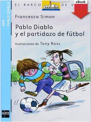 cover image of Pablo Diablo y el partidazo de fútbol