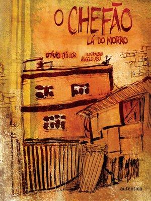 cover image of O Chefão lá do morro