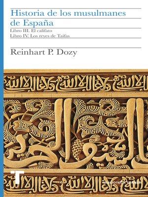 cover image of Historia de los musulmanes de España. Libros III y IV