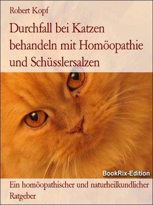 cover image of Durchfall bei Katzen behandeln mit Homöopathie und Schüsslersalzen