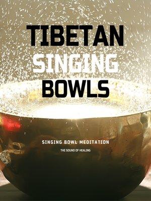 cover image of Tibetan Singing Bowls *** Singing Bowl Meditation