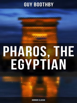 cover image of Pharos, the Egyptian (Horror Classic)