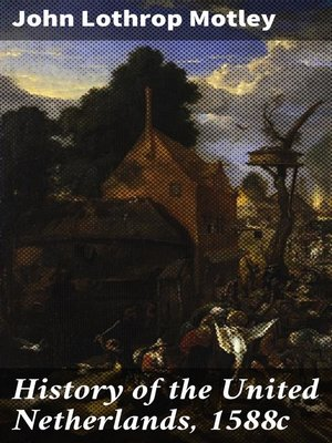 cover image of History of the United Netherlands, 1588c