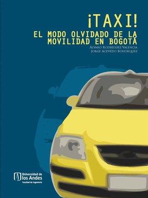 cover image of ¡TAXI! El modo olvidado de la movilidad en Bogotá