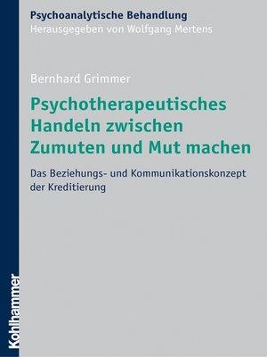 cover image of Psychotherapeutisches Handeln zwischen Zumuten und Mut machen