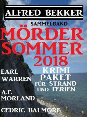cover image of Mördersommer 2018--Krimi-Paket für Strand und Ferien