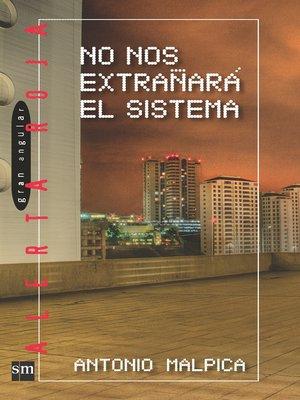cover image of No nos extrañará el sistema