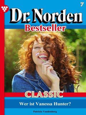 cover image of Dr. Norden Bestseller Classic 7 – Arztroman
