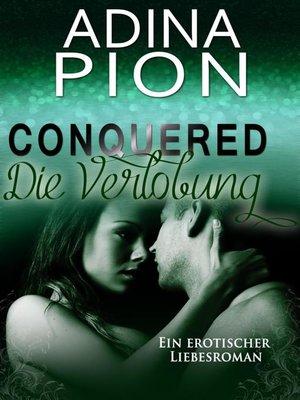 cover image of Conquered – Die Verlobung