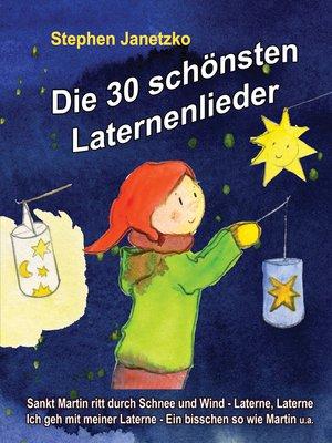 cover image of Die 30 schönsten Laternenlieder--Das Liederbuch