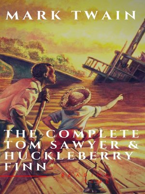 cover image of The Complete Tom Sawyer & Huckleberry Finn Collection