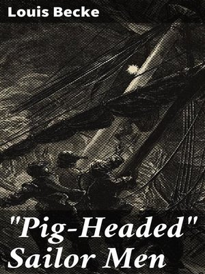 "cover image of ""Pig-Headed"" Sailor Men"