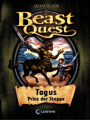 cover image of Beast Quest 4--Tagus, Prinz der Steppe
