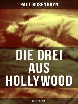cover image of Die drei aus Hollywood (Detektiv-Krimi)