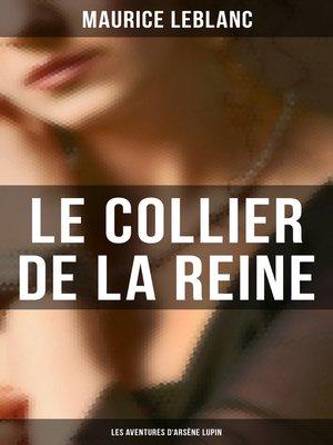 cover image of Le Collier de la Reine (Les Aventures d'Arsène Lupin)