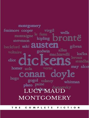 cover image of Lucy Maud Montgomery (The Complete Fiction)