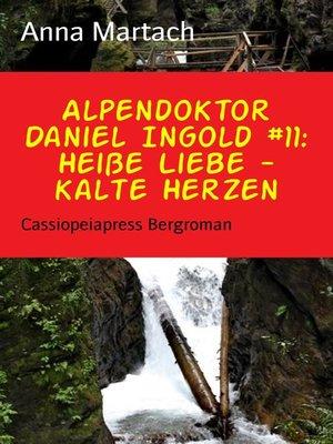 cover image of Alpendoktor Daniel Ingold #11