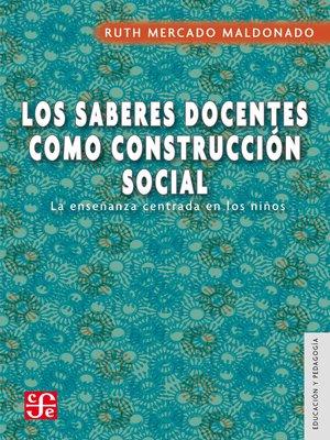 cover image of Los saberes docentes como construcción social