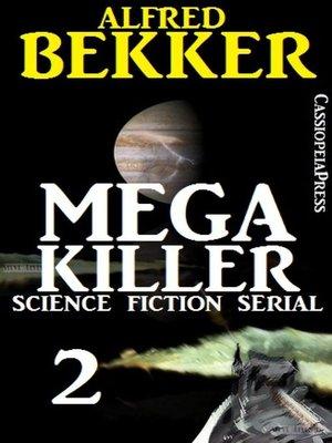 cover image of Mega Killer 2 (Science Fiction Serial)