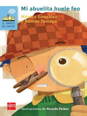 cover image of Mi abuelita huele feo