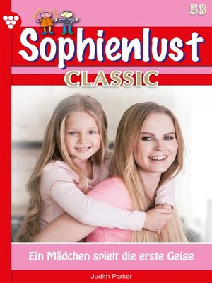 cover image of Sophienlust Classic 53 – Familienroman