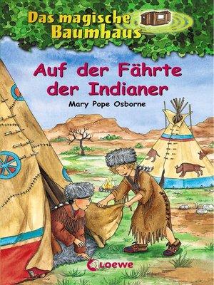 cover image of Das magische Baumhaus 16--Auf der Fährte der Indianer