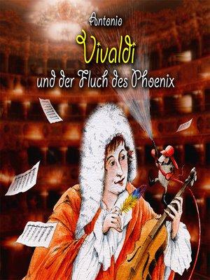 cover image of Antonio Vivaldi und der Fluch des Phoenix