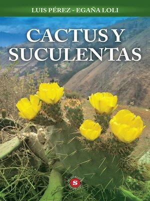 cover image of Cactus y Suculentas