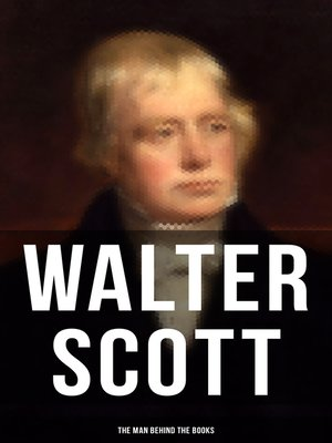 cover image of Walter Scott--The Man Behind the Books