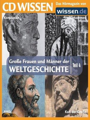 cover image of Teil 04: Konstantin der Große, Mohammed, Attila, Karl der Große