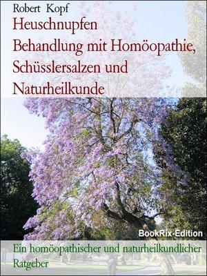 cover image of Heuschnupfen          Behandlung mit Homöopathie, Schüsslersalzen und Naturheilkunde