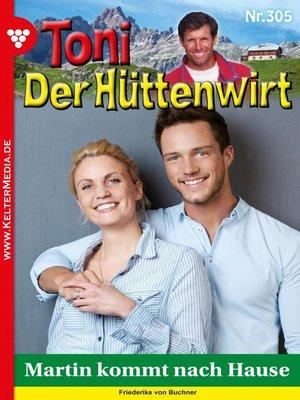 cover image of Toni der Hüttenwirt 305 – Heimatroman