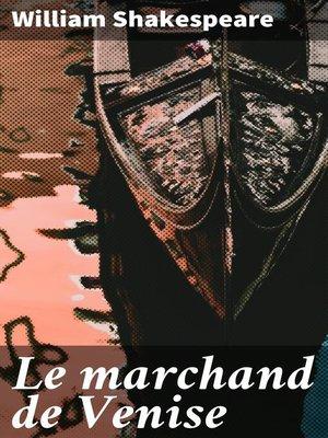 cover image of Le marchand de Venise