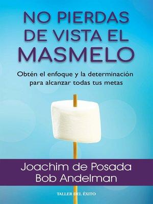cover image of No pierdas de vista el masmelo