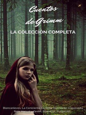 cover image of Cuentos De Los Hermanos Grimm (Colección Completa)