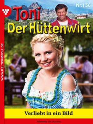 cover image of Toni der Hüttenwirt 136 – Heimatroman