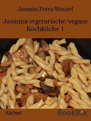 cover image of Jasmins vegetarische/vegane Kochküche 1