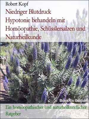 cover image of Niedriger Blutdruck         Hypotonie behandeln mit Homöopathie, Schüsslersalzen und Naturheilkunde