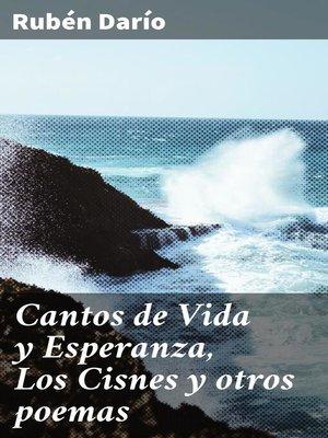 cover image of Cantos de Vida y Esperanza, Los Cisnes y otros poemas
