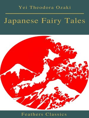 cover image of Japanese Fairy Tales (Best Navigation, Active TOC)(Feathers Classics)