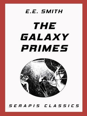 cover image of The Galaxy Primes (Serapis Classics)