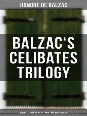 cover image of Balzac's Celibates Trilogy