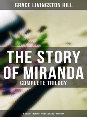 cover image of The Story of Miranda--Complete Trilogy (Marcia Schuyler, Phoebe Deane & Miranda)