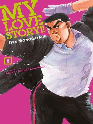 cover image of My Love Story!!--Ore Monogatari, Band 8