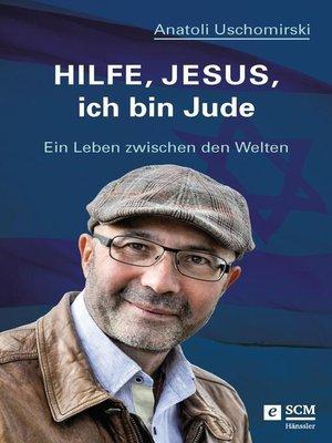 cover image of Hilfe, Jesus, ich bin Jude
