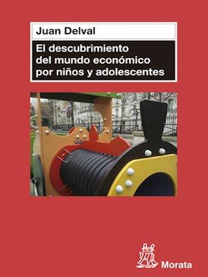 cover image of El descubrimiento del mundo económico en niños y adolescentes